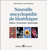 Nouvelle encyclopédie de bioéthique - Médecine, environnement, biotechnologie de Gilbert Hottois