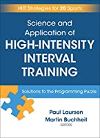 Science and Application of High-Intensity Interval Training: Solutions to the Programming Puzzle