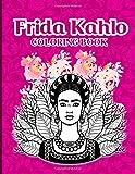 Frida Kahlo Coloring Book: Creative Coloring Books For Adult Frida Kahlo