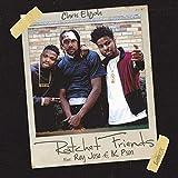 Ratchet Friends (feat. Rey Jose & 1k Pson)