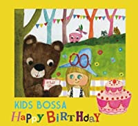Kids Bossa Present for You- Happy Birthday by Various (2010-05-12)