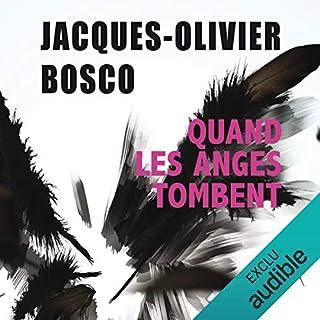 Quand les anges tombent                   De :                                                                                                                                 Jacques Olivier Bosco                               Lu par :                                                                                                                                 Lemmy Constantine                      Durée : 11 h et 37 min     4 notations     Global 4,3