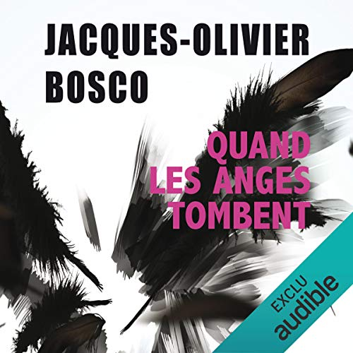 Quand les anges tombent                   De :                                                                                                                                 Jacques Olivier Bosco                               Lu par :                                                                                                                                 Lemmy Constantine                      Durée : 11 h et 37 min     4 notations     Global 4,3