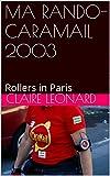 MA RANDO-CARAMAIL 2003: Rollers ...