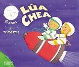 Lúa Chea 5 anos. 3er Trimestre: Educación Infantil (Proxecto Lúa Chea) (Galician Edition)
