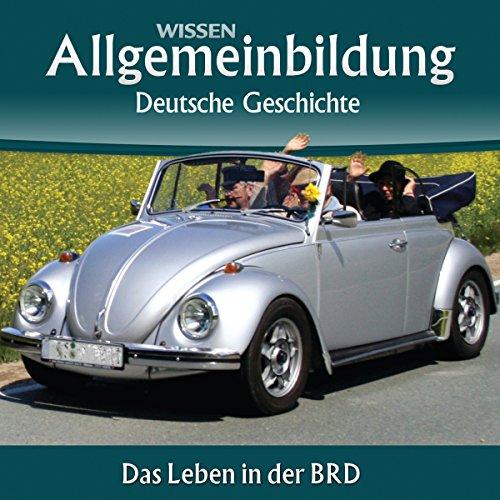 Das Leben in der BRD     Reihe Allgemeinbildung              By:                                                                                                                                 Christoph Kleßmann,                                                                                        Jens Gieseke                               Narrated by:                                                                                                                                 Marina Köhler,                                                                                        Michael Schwarzmaier                      Length: 2 hrs and 27 mins     Not rated yet     Overall 0.0
