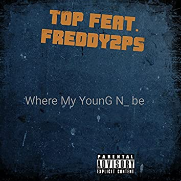Where My Young N Be (feat. Freddy2ps) - Single
