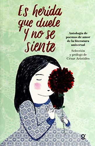 Es Herida Que Duele y No Se Siente (Antologia de Poemas de Amor de la Literatura Universal) (Serie roja / Red)