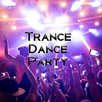 Trance Dance Party - Rhythmic Chillout Music Great for Dancing, City at Night, Deep Lounge, Surrender, Sexy Beat, Extitation