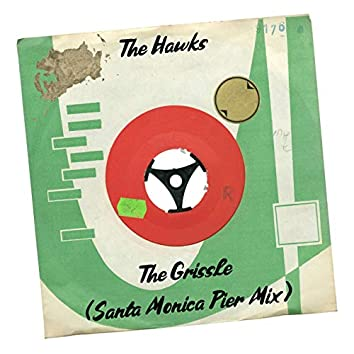 The Grissle (Santa Monica Pier Mix)