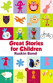 Great Stories for Children by [Ruskin Bond]
