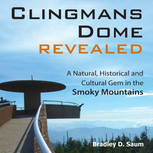 Clingmans Dome Revealed: A Natural, Historical and Cultural Gem in the Smoky Mountains audiobook cover art