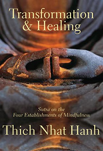 Transformation and Healing: Sutra on the Four Establishments of Mindfulness (English Edition)