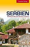 Serbien - Mit Belgrad, Novi Sad, Vojvodina und Donau (Trescher-Reiseführer)