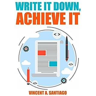 Write It Down, Achieve It: 7 Secrets to Successful Goal Setting audiobook cover art