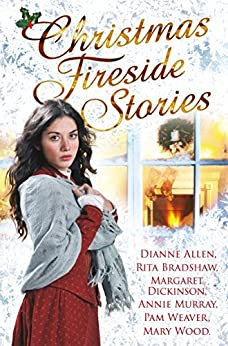 Christmas Fireside Short Stories: A Collection of Heart-Warming Christmas Short Stories From Six Bestselling Authors by [Diane Allen, Margaret Dickinson]