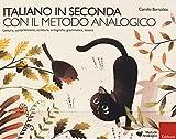 Italiano in seconda con il metodo analogico. Lettura, comprensione, scrittura, ortografia,...
