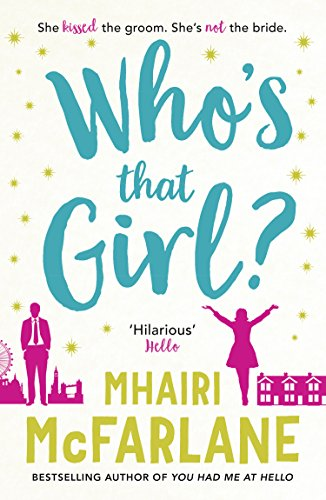 Who's That Girl?: The perfect smart, sassy, laugh out loud romcom! (English Edition)