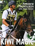 Kiwi Magic: Andrew Nicholson Rides Cross-country - Andrew Nicholson
