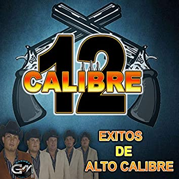 Exitos De Alto Calibre