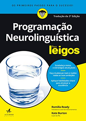 Programação Neurolinguística Para Leigos: Tradução 3ª edição