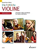 Die fröhliche Violine: Spielbuch 1. Violine und Klavier. Spielbuch.: 22 leichte Lieder und Stücke für Violine und Klavier