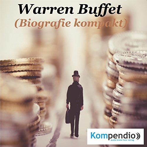 Warren Buffett: Biografie kompakt