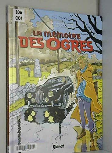 La Mémoire des ogres, tome 2 : Le Temps perdu