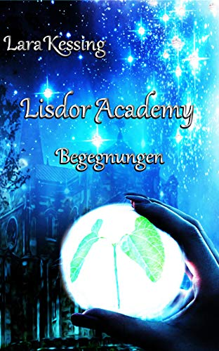 Lisdor Academy - Begegnungen (Lisdor Academy - Reihe 3)
