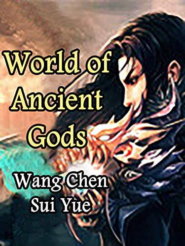 World of Ancient Gods: A Wuxia Cultivation Litrpg Progression Fantasy Novel ( an epic fantasy Teen action-adventure story with martial magic and young ... harem romance ) Book 3 (English Edition)