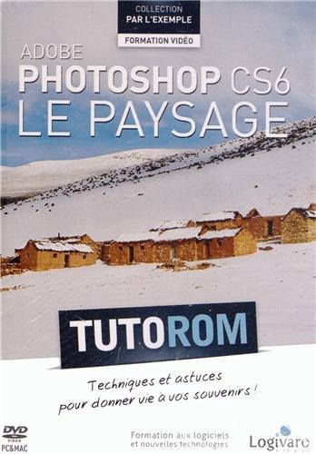 Tutorom Adobe Photoshop CS6 : Le Paysage