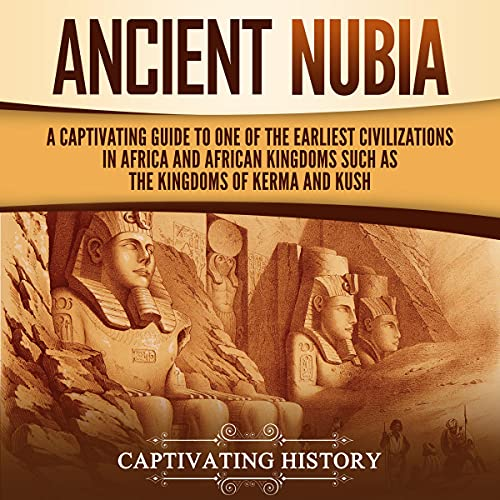Ancient Nubia Audiobook By Captivating History cover art