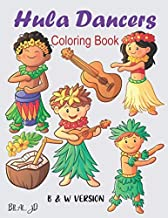 Hula Dancers Coloring Book: dance coloring books for girls 4-8