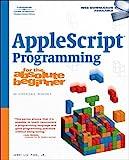Applescript Studio Programming for the Absolute Beginner - Jerry Lee, Jr. Ford
