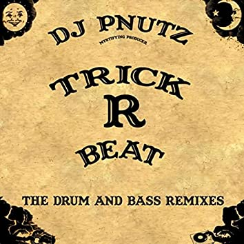 Trick R Beat: The Drum and Bass Remixes
