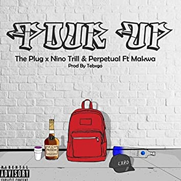 Pour Up (feat. Makwa)