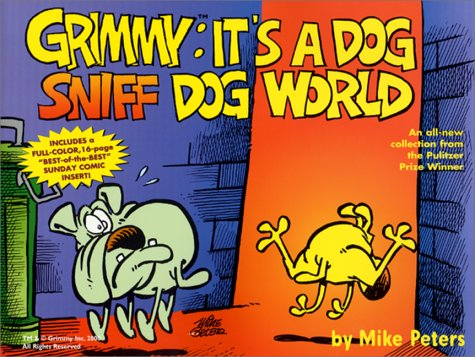 Grimmy: It's A Dog Sniff Dog World (Mother Goose and Grimm)