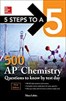 5 Steps to a 5 500 AP Chemistry Questions to Know by Test Day (McGraw Hill Education 5 Steps to a 5)