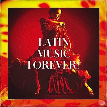 Latin Music Forever!