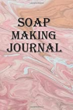 Soap Making Journal: Keep track of your soap making