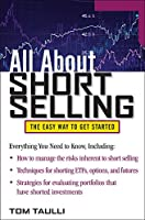 All About Short Selling: The Easy Way to Get Started