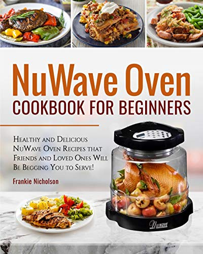 NuWave Oven Cookbook For Beginners: Healthy and...