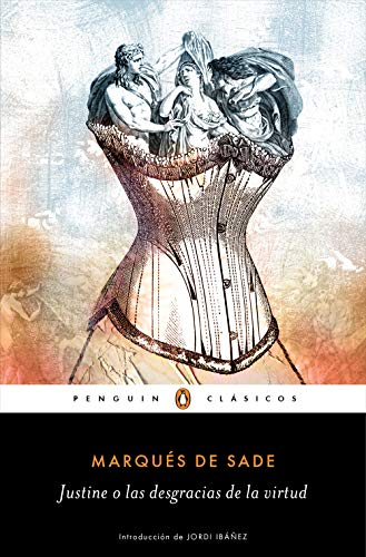 Justine o las desgracias de la virtud (Penguin Clásicos)