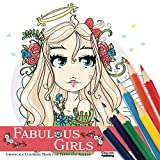 Fabulous Girls | Grayscale Coloring Book for Teens and Adults: Stress Relieving Adult Coloring Book for Relaxation, Featuring Fun Illustrations of ... Perfect Gift Idea for Men or Women