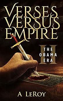 Verses Versus Empire: II – The Obama Era by [A LeRoy]