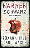 Narbenschwarz: Psychothriller (Dr. Evelin Wolf und Alex Gutenberg 2)