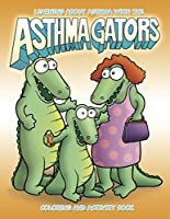 Image: Learning About Asthma with the Asthma Gators Coloring Book | Paperback: 20 pages | by Chris Shreve (Author), Aaron Leopold (Illustrator).Publisher: Keys To A Healthy Home (January 1, 2014