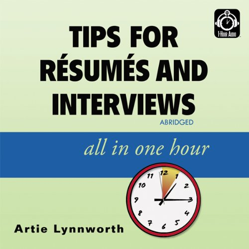 Tips for Résumés and Interviews: All in One Hour audiobook cover art