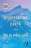 Disappearing Earth: A novel - Julia Phillips