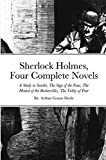Sherlock Holmes, Four Complete Novels: A Study in Scarlet, The Sign of the Four, The Hound of the Baskervilles, The Valley of Fear